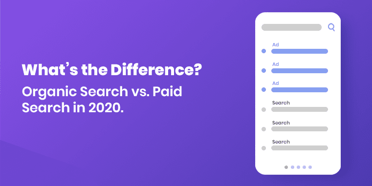 Organic Search vs. Paid Search in 2020: What's the Difference?
